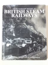 ILLUSTRATED HISTORY OF STEAM RAILWAYS : THE (Ross 2009)